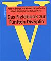 Peter M. Senge, Art Kleiner, Bryan Smith, Charlotte Roberts, Richard Ross: Das Fieldbook zur Fünften Disziplin (1994)
