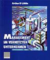 Arthur D. Little: Management im vernetzten Unternehmen (1995)