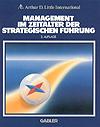 Arthur D. Little International: Management im Zeitalter der strategischen Führung (1987)